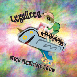 Legalized by the Mojo Medicine Show